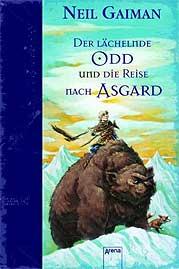 Neil Gaiman - Der lächelnde Odd und die Reise nach Asgard