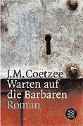 J. M. Coetzee - Warten auf die Barbaren