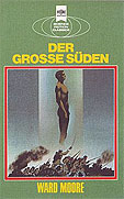 Ward Moore  Der gro&#223;e S&#252;den