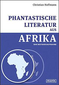 Christian Hoffmann - Phantastische Literatur in Afrika