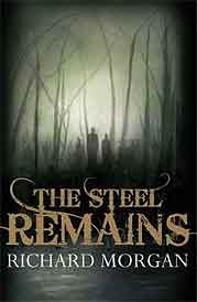Richard Morgan - The Steel Remains