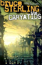 Bruce Sterling - The Caryatids