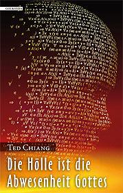 Ted Chiang – Die Hölle ist die Abwesenheit Gottes