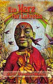 Jeff Vandermeer - Ein Herz für Lukretia